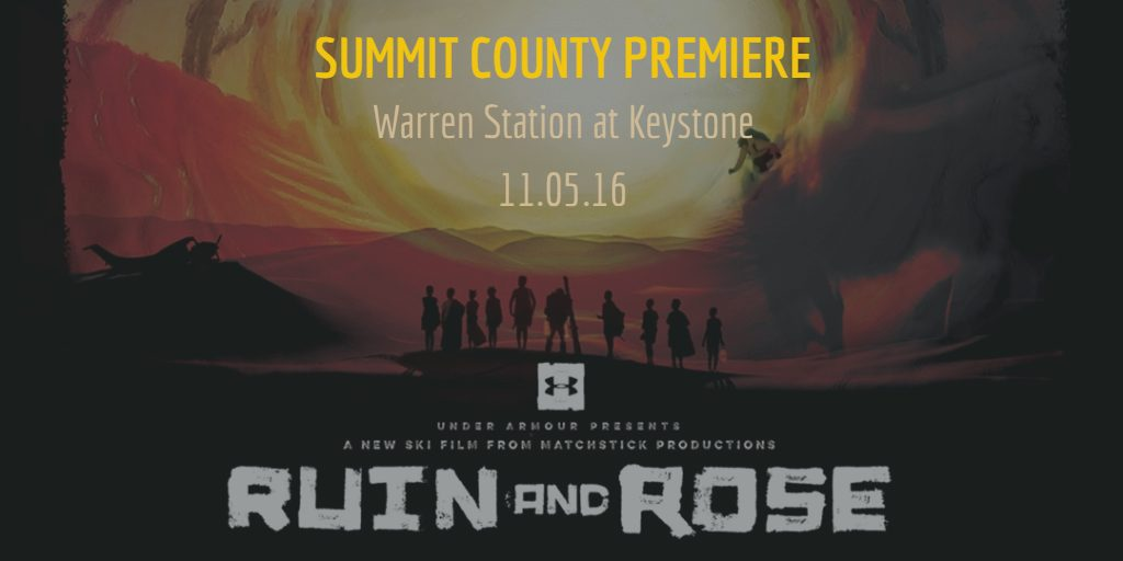 GET STOKED WINTER FILM SERIES KICKS OFF WITH THE SUMMIT COUNTY PREMIER OF  MATCHSTICK PRODUCTION'S RUIN AND ROSE