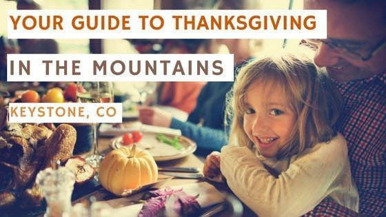 A Guide To Thanksgiving In The Mountains At Keystone, CO