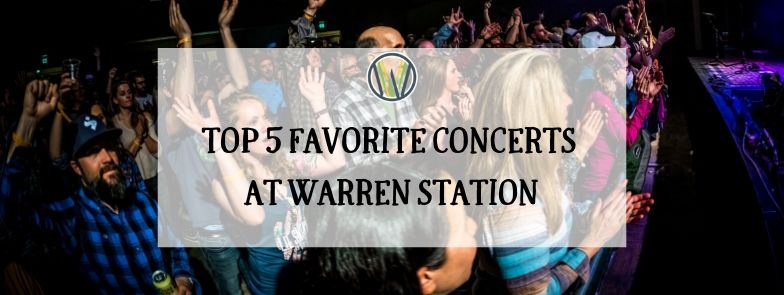 FINDING LIVE MUSIC NEAR ME: TOP 5 FAVORITE CONCERTS AT WARREN STATION