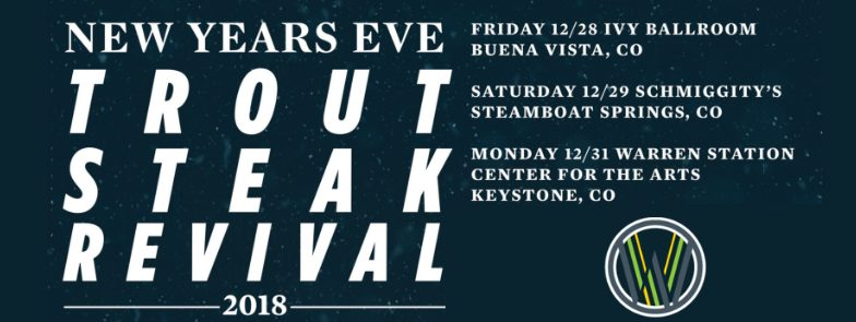 New Years Eve with Trout Steak Revival - Warren Station
