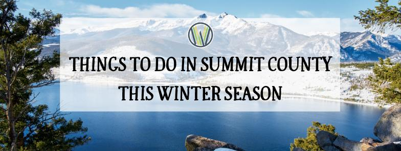 WHAT TO DO IN SUMMIT COUNTY THIS WINTER SEASON