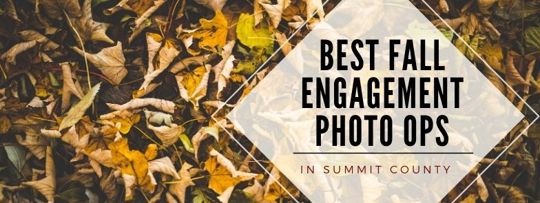 BEST FALL ENGAGEMENT PHOTO OPS IN SUMMIT COUNTY | WARREN STATION
