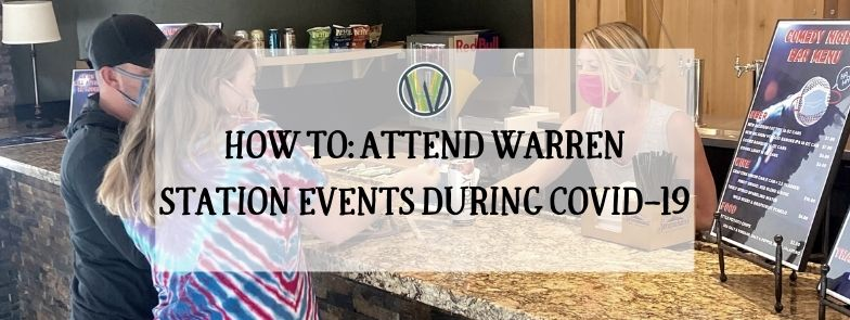 HOW TO: ATTEND WARREN STATION EVENTS DURING COVID-19 | WARREN STATION