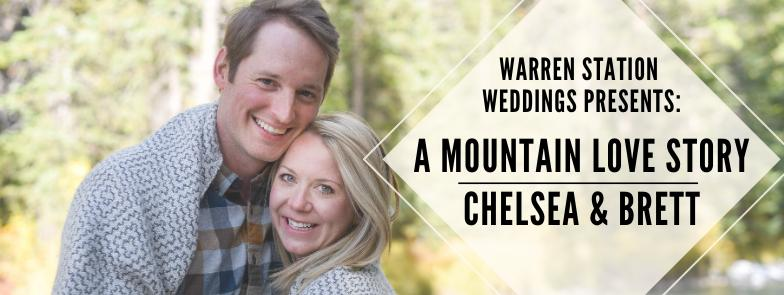 WARREN STATION WEDDINGS PRESENTS: A MOUNTAIN LOVE STORY – CHELSEA & BRETT