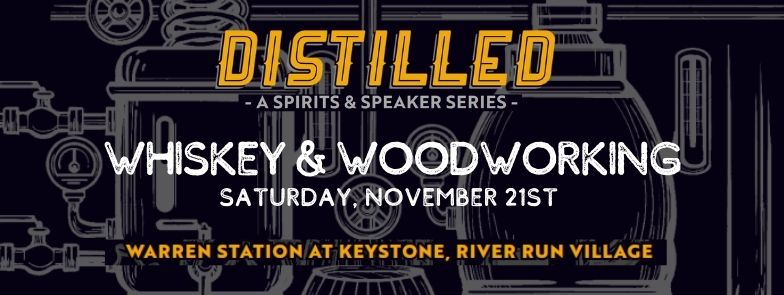Graphic Design That Says: Distilled Whiskey And Woodworking Saturday, November 21st At Warren Station