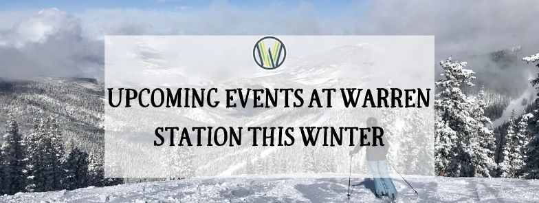 UPCOMING EVENTS AT WARREN STATION THIS 2020 WINTER SEASON | WARREN STATION