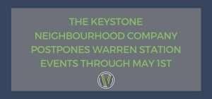 The Keystone Neighbourhood Company postpones all Warren Station events