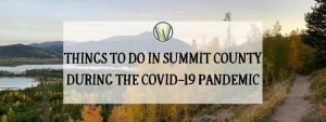 """Blog title """"Things to do in Summit County during the COVID-19 Pandemic"""" text over fall scene of aspen trees, Lake Dillon, and Peak One"""